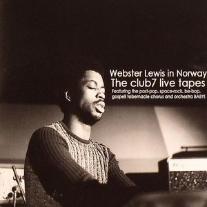 LEWIS, Webster - Webster Lewis In Norway: The Club 7 Live Tapes