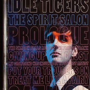 IDLE TIGERS - The Spirit Salon