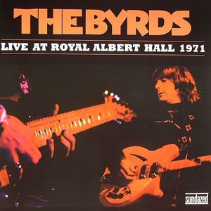 BYRDS, The - Live At Royal Albert Hall 1971