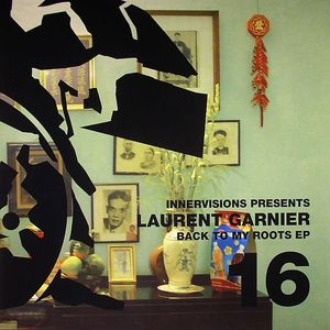 GARNIER, Laurent - Back To My Roots EP