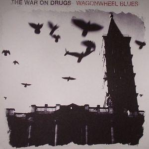 WAR ON DRUGS, The - Wagonwheel Blues