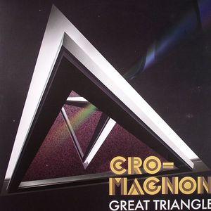 CRO MAGNON - Great Triangle