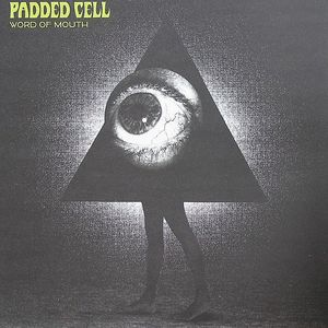 PADDED CELL - Word Of Mouth