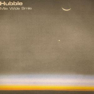 HUBBLE - Mile Wide Smile
