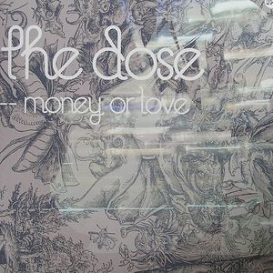 DOSE, The - Money Or Love