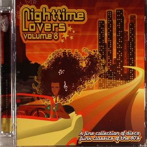 VARIOUS - Nighttime Lovers Volume 8: A Fine Collection Of Disco Funk Classics Of The 80's