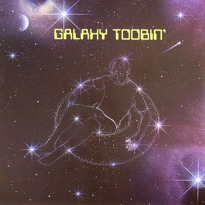 GALAXY TOOBIN GANG - Galaxy Toobin'