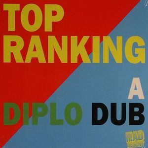 DIPLO/SANTOGOLD/VARIOUS - Top Ranking: A Diplo Dub