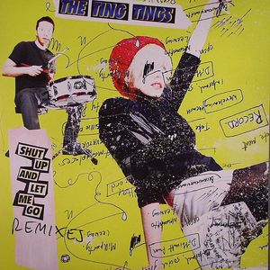 TING TINGS, The - Shut Up & Let Me Go