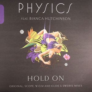 PHYSICS feat BIANCA HUTCHINSON - Hold On