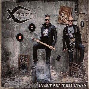 X NOIZE - Part Of The Plan