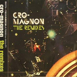 CRO MAGNON - The Remixes