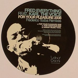 FRED EVERYTHING feat KARL THE VOICE - For Your Pleasure 2008