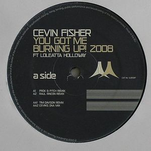 FISHER, Cevin feat LOLETTA HOLLOWAY - You Got Me Burning Up! (2008 remixes)