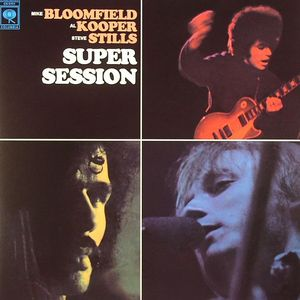 BLOOMFIELD, Mike/AL KOOPER/STEVE STILLS - Super Session