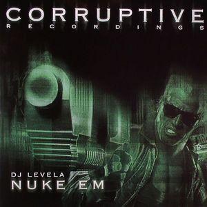 DJ LEVELA - Nuke Em