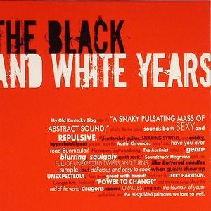 BLACK & WHITE YEARS, The - The Black & White Years