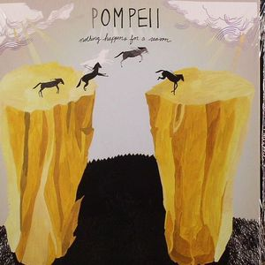 POMPEII - Nothing Happens For A Reason