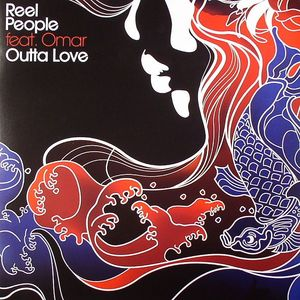 REEL PEOPLE feat OMAR - Outta Love