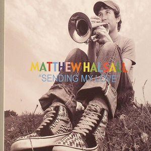 HALSALL, Matthew - Sending My Love