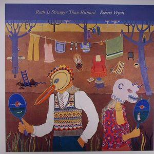 WYATT, Robert - Ruth Is A Stranger Than Richard