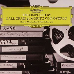 CRAIG, Carl/MORITZ VON OSWALD - Recomposed: Music By Maurice Ravel & Modest Mussorgsky