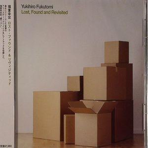 FUKUTOMI, Yukihiro - Lost Found & Revisited