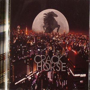 CRACK HORSE - Crack Horse