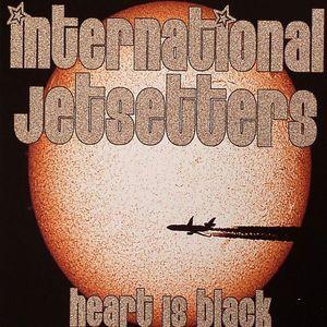 INTERNATIONAL JETSETTERS - Heart Is Black
