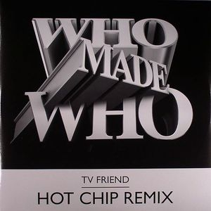WHOMADEWHO - TV Friend