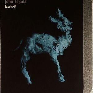 TEJADA, John/VARIOUS - Fabric 44: John Tejada