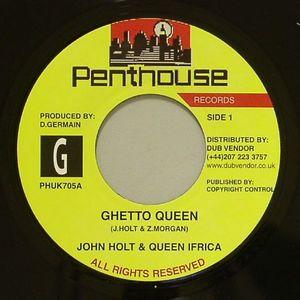 HOLT, John/QUEEN IFRICA/BUNU & PENTHOUSE PLAYERS - Ghetto Queen (Riddim)