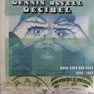 BOVELL, Dennis - Decibel: More Cuts & Dubs 1976-1983