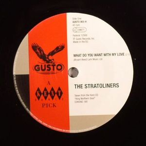 STRATOLINERS, The/LITTLE WILLIE JOHN - What Do Want With My Love