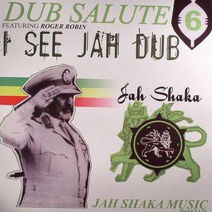 JAH SHAKA feat ROGER ROBIN - Dub Salute 6: I See Jah Dub