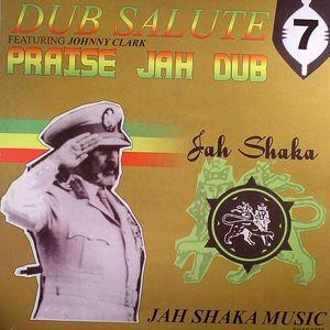 JAH SHAKA feat JOHNNY CLARK - Dub Salute 7: Praise Jah Dub