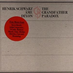 SCHWARZ, Henrik/AME/DIXON - The Grandfather Paradox: An Imprudent Journey Through 50 Years Of Minimalistic Music