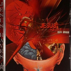 JESUS RAVES - Sick Brain