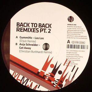 GUMMIHZ/ANJA SCHNEIDER - Back To Back (remixes Part 2)
