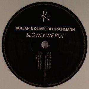 KOLJAH/OLIVER DEUTSCHMANN - Slowly We Rot