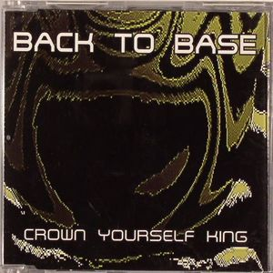 BACK TO BASE - Crown Yourself King EP