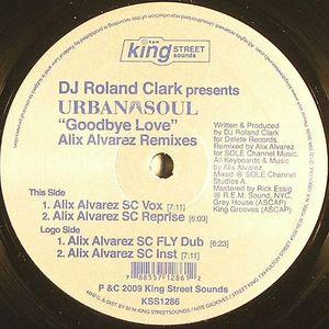 URBAN SOUL - Goodbye Love (Alix Alvarez remixes)