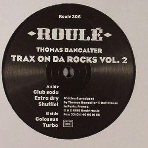 BANGALTER, Thomas - Trax On Da Rocks Vol 2