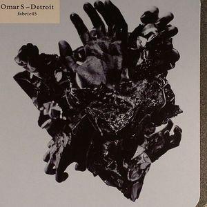 OMAR S - Fabric 45: Detroit