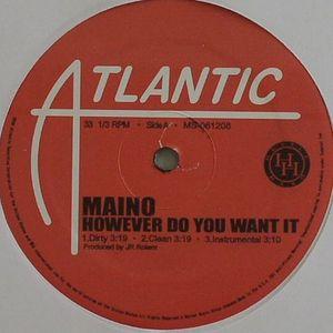 MAINO - However Do You Want It?