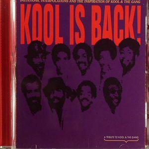 VARIOUS - Kool Is Back!: Imitations Interpolations & The Inspiration Of Kool & The Gang
