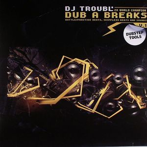 DJ TROUBL - Dub A Breaks Vol 1