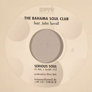 BAHAMA SOUL CLUB, The feat JOHN TURRELL - Serious Soul