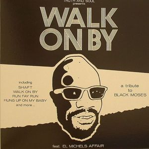 EL MICHELS AFFAIR - Walk On By: A Tribute To Black Moses