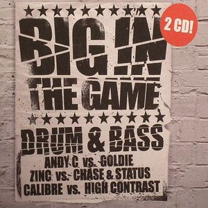 ANDY C/GOLDIE/ZINC/CHASE & STATUS/CALIBRE vs HIGH CONTRAST/VARIOUS - Big In The Game: Drum & Bass